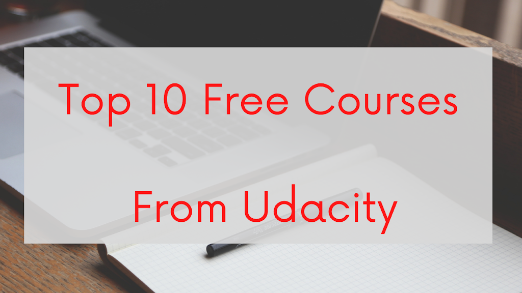 This post is abTop 10 Free Courses From UdacityoutTop 10 Free Courses. In this post I will talk aboutTop 10 Free Courses From Udacity.